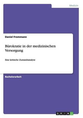B rokratie in Der Medizinischen Versorgung (Paperback)
