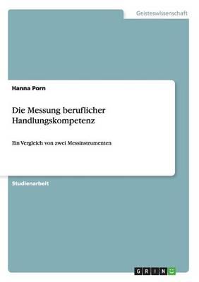 Die Messung Beruflicher Handlungskompetenz (Paperback)