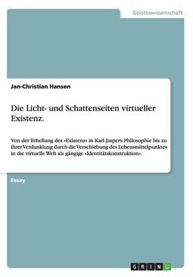 Die Licht- Und Schattenseiten Virtueller Existenz. (Paperback)