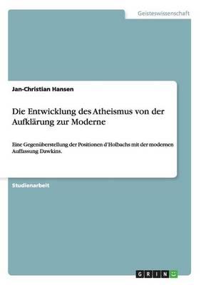 Die Entwicklung Des Atheismus Von Der Aufklarung Zur Moderne (Paperback)