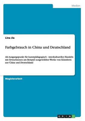 Farbgebrauch in China Und Deutschland (Paperback)