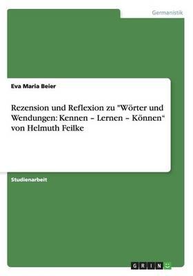 Rezension Und Reflexion Zu W rter Und Wendungen: Kennen - Lernen - K nnen Von Helmuth Feilke (Paperback)