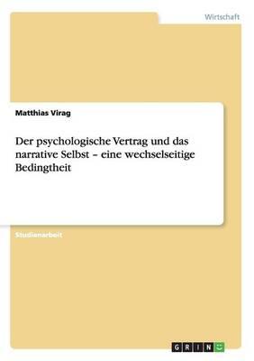 Der Psychologische Vertrag Und Das Narrative Selbst - Eine Wechselseitige Bedingtheit (Paperback)
