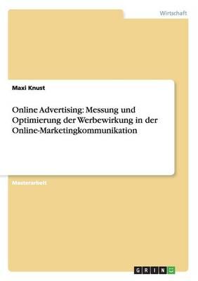 Online Advertising. Messung Und Optimierung Der Werbewirkung in Der Online-Marketingkommunikation (Paperback)