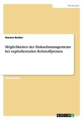 M glichkeiten Des Einkaufsmanagements Bei Explodierenden Rohstoffpreisen (Paperback)