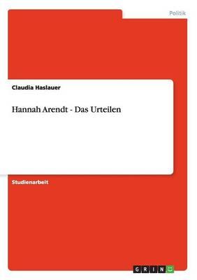 Hannah Arendt - Das Urteilen (Paperback)