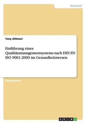 Einfuhrung Eines Qualitatsmanagementsystems Nach Din En ISO 9001: 2000 Im Gesundheitswesen (Paperback)