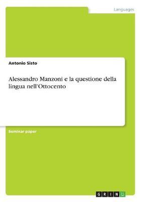 Alessandro Manzoni E La Questione Della Lingua Nell'ottocento (Paperback)