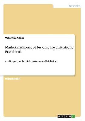 Marketing-Konzept Fur Eine Psychiatrische Fachklinik (Paperback)