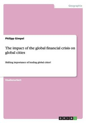 The Impact of the Global Financial Crisis on Global Cities (Paperback)