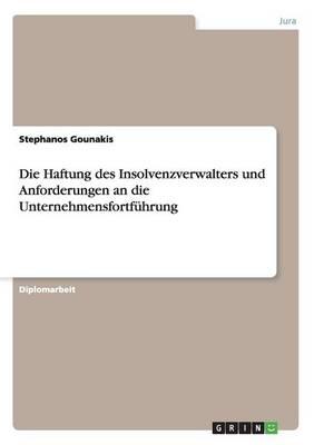 Die Haftung Des Insolvenzverwalters Und Anforderungen an Die Unternehmensfortfuhrung (Paperback)