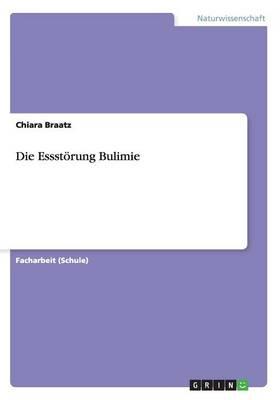Die Essstorung Bulimie (Paperback)
