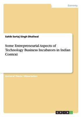 Some Entrepreneurial Aspects of Technology Business Incubators in Indian Context (Paperback)