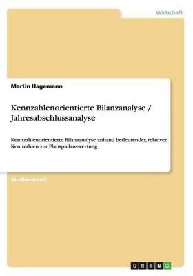 Kennzahlenorientierte Bilanzanalyse / Jahresabschlussanalyse (Paperback)