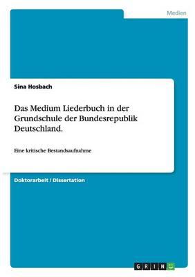 Das Medium Liederbuch in Der Grundschule Der Bundesrepublik Deutschland (Paperback)