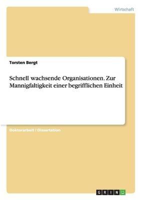 Schnell Wachsende Organisationen. Zur Mannigfaltigkeit Einer Begrifflichen Einheit (Paperback)