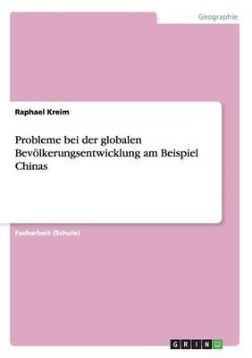 Probleme Bei Der Globalen Bevoelkerungsentwicklung Am Beispiel Chinas (Paperback)
