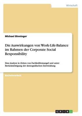 Die Auswirkungen Von Work-Life-Balance Im Rahmen Der Corporate Social Responsibility (Paperback)