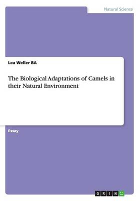 The Biological Adaptations of Camels in Their Natural Environment (Paperback)
