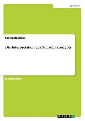 Die Interpretation Des Samadhi-Konzepts (Paperback)