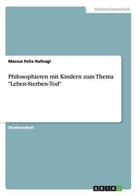 Philosophieren Mit Kindern Zum Thema Leben-Sterben-Tod (Paperback)