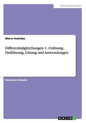 Differentialgleichungen 1. Ordnung. Einfuhrung, Loesung and Anwendungen (Paperback)