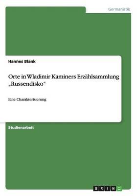 "Orte in Wladimir Kaminers Erzahlsammlung ""Russendisko"" (Paperback)"