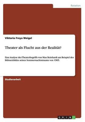 Theater ALS Flucht Aus Der Realitat? (Paperback)