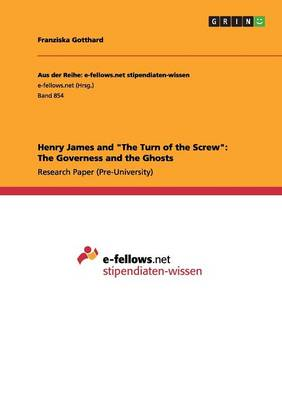 Henry James and the Turn of the Screw: The Governess and the Ghosts (Paperback)