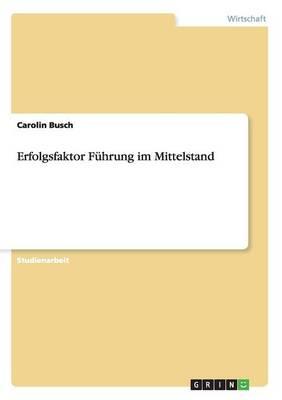 Erfolgsfaktor F hrung Im Mittelstand (Paperback)