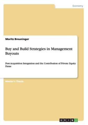 Buy and Build Strategies in Management Buyouts (Paperback)