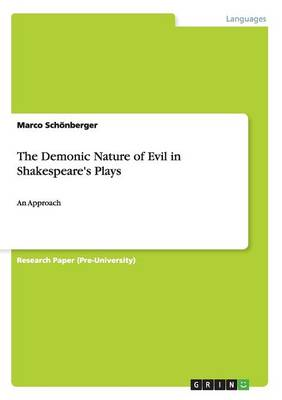 The Demonic Nature of Evil in Shakespeare's Plays (Paperback)