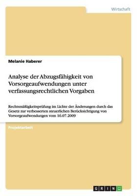 Analyse Der Abzugsfahigkeit Von Vorsorgeaufwendungen Unter Verfassungsrechtlichen Vorgaben (Paperback)