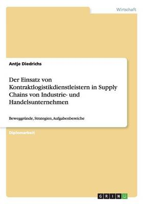Kontraktlogistikdienstleister in Supply Chains Von Industrie- Und Handelsunternehmen (Paperback)