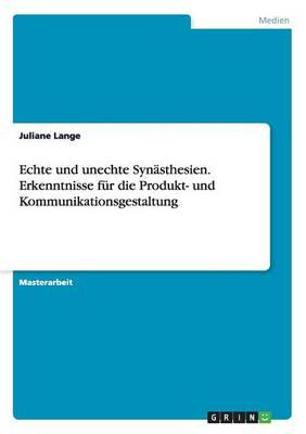 Echte Und Unechte Synasthesien. Erkenntnisse Fur Die Produkt- Und Kommunikationsgestaltung (Paperback)