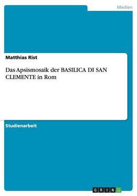 Das Apsismosaik Der Basilica Di San Clemente in ROM (Paperback)