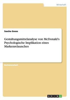 Gestaltungsmittelanalyse Von McDonald's Psychologische Implikation Eines Markenrelaunches (Paperback)