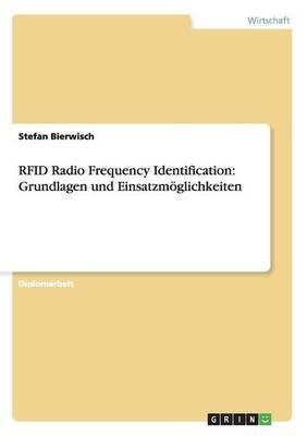 Rfid Radio Frequency Identification: Grundlagen Und Einsatzmoglichkeiten (Paperback)