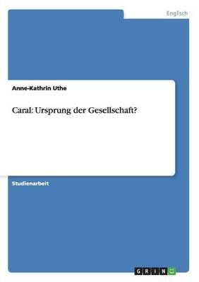 Caral: Ursprung Der Gesellschaft? (Paperback)