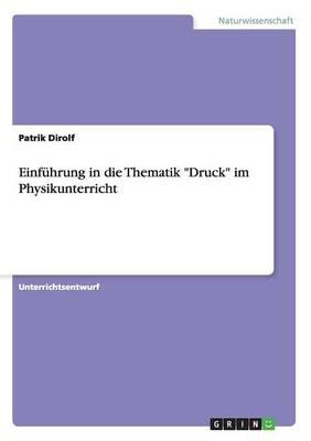 Einfuhrung in Die Thematik Druck Im Physikunterricht (Paperback)
