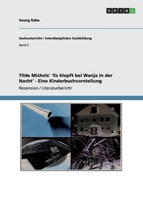 Tilde Michels' 'es Klopft Bei Wanja in Der Nacht' - Eine Kinderbuchvorstellung (Paperback)