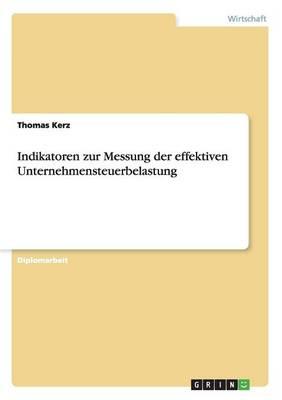 Indikatoren Zur Messung Der Effektiven Unternehmensteuerbelastung (Paperback)