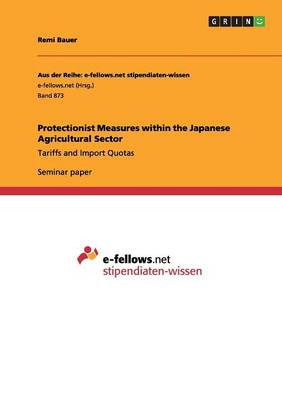 Protectionist Measures Within the Japanese Agricultural Sector (Paperback)