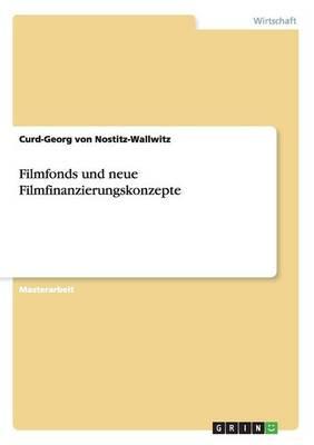 Filmfonds Und Neue Filmfinanzierungskonzepte (Paperback)