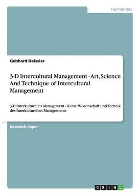 3-D Intercultural Management - Art, Science and Technique of Intercultural Management (Paperback)