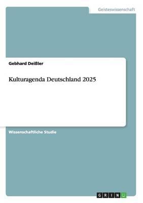 Kulturagenda Deutschland 2025 (Paperback)