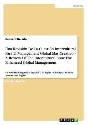 Una Revision de la Cuestion Intercultural Para El Management Global Mas Creativo - A Review of the Intercultural Issue for Enhanced Global Management (Paperback)