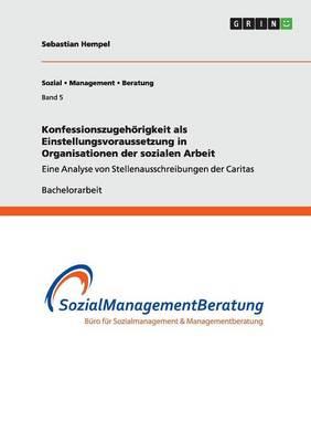Konfessionszugehoerigkeit ALS Einstellungsvoraussetzung in Organisationen Der Sozialen Arbeit (Paperback)