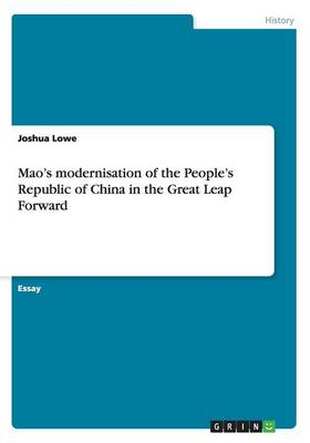 Mao's Modernisation of the People's Republic of China in the Great Leap Forward (Paperback)