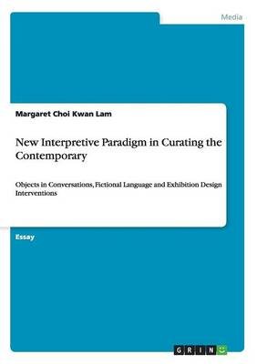 New Interpretive Paradigm in Curating the Contemporary (Paperback)